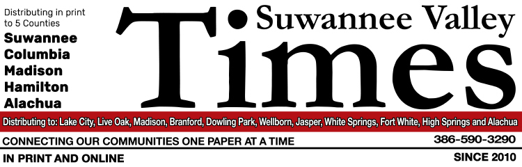 Suwannee Valley Times is distributed into the following cities and towns: Lake City, Live Oak, Madison, Branford, Dowling Park, Falmouth, Lee, Wellborn, Jasper, White Springs, Fort White, High Springs and Alachua